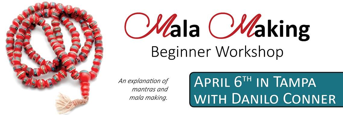Mala Workshop April 6
